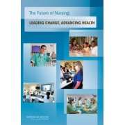 The Future of Nursing by at the Institute of Medicine Committee on the Robert Wood Johnson Foundation Initiative on the Future of Nursing