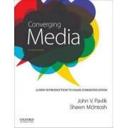 Converging Media by Professor of Journalism and Media Studies John V Pavlik
