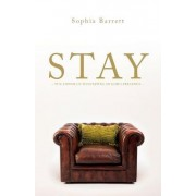 Stay - The Power of Meditating in God's Presence by Sophia Barrett
