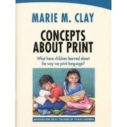 Concepts About Print: What Have Children Learned About the Way We Print Language? by Marie M. Clay