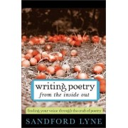 Writing Poetry from the Inside Out by Sandford Lyne