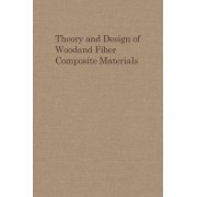 Theory and Design of Wood and Fibre Composite Materials by Benjamin A. Jayne