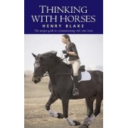 Thinking with Horses by Henry Blake