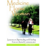 Medicine Horse Woman by Mary Marshall