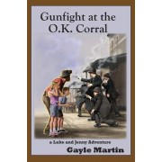 Gunfight at the O.K. Corral: A Luke and Jenny Adventure