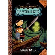 The Sword in the Grotto by Angie Sage