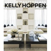 Kelly Hoppen Design Masterclass by Kelly Hoppen
