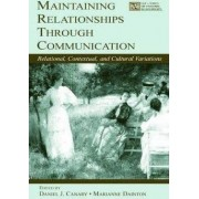 Maintaining Relationships Through Communication by Daniel J. Canary