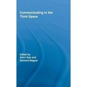 Communicating in the Third Space by Karin Ikas