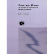 Equity and Choice by Julian Le Grand