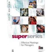 Effective Meetings for Managers by Institute of Leadership & Management