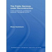 The Public Services Under Reconstruction by Marja Gastelaars