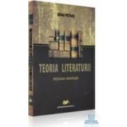 Teoria literaturii. Dictionar - antologie - Irina Petras