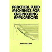 Practical Fluid Mechanics for Engineering Applications by John J. Bloomer