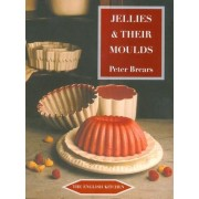 Jellies and Their Moulds by Peter Brears