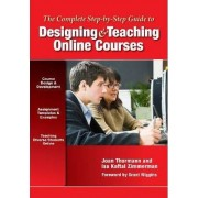 The Complete Step-by-Step Guide to Designing and Teaching Online Courses by Joan Thormann