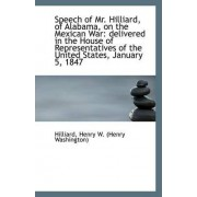 Speech of Mr. Hilliard, of Alabama, on the Mexican War by Hilliard Henry W (Henry Washington)