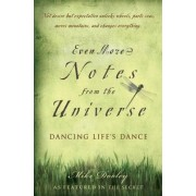 Even More Notes from the Universe by Mike Dooley