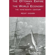 The Ottoman Empire and the World Economy by Resat Kasaba