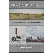 Regulation and Public Interests by Steven P. Croley