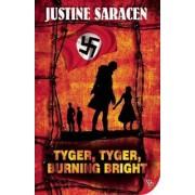 Tyger, Tyger, Burning Bright by Justine Saracen