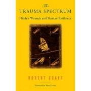 The Trauma Spectrum by Robert Scaer