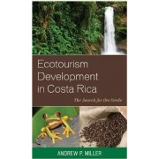 Ecotourism Development in Costa Rica by Andrew P. Miller