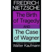 The Birth of Tragedy and the Case of Wagner, Paperback