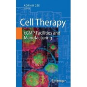 Cell Therapy by Adrian P. Gee