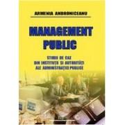 Management public - Studii de caz din instituţii şi autorităţi ale administraţiei publice.