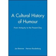 A Cultural History of Humour by Jan Bremmer