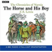 The Chronicles of Narnia: The Horse and His Boy by C. S. Lewis