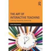 The Art of Interactive Teaching by Selma Wassermann