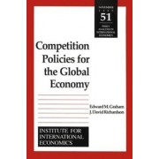 Competition Policies for the Global Economy by Edward M. Graham