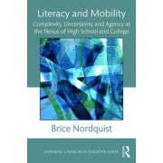 Literacy and Mobility: Complexity, Uncertainty and Agency at the Nexus of High School and College