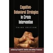 Cognitive-Behavioral Strategies in Crisis Intervention by Frank M. Dattilio