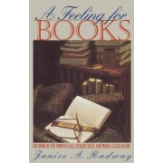 A Feeling for Books by Janice A. Radway