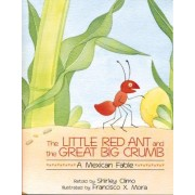 The Little Red Ant and the Great Big Crumb by Shirley Climo