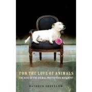For the Love of Animals by Kathryn Shevelow