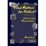 Trivial Matters for Children by Mark Foley