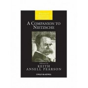 A Companion to Nietzsche by Keith Ansell-Pearson