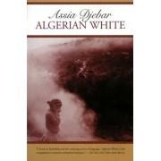 Algerian White by Assia Djebar