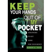 Keep Your Hands Out of My Pocket by Robert E Tevis