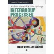 Blackwell Handbook of Social Psychology by Rupert Brown