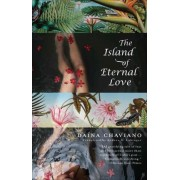 The Island of Eternal Love by Daina Chaviano