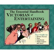 The Essential Handbook of Victorian Entertaining by Autumn Stephens
