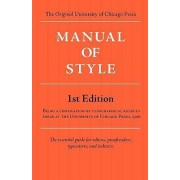 Manual of Style (Chicago 1st Edition) by Of Chicago Press University of Chicago Press