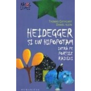 Heidegger si un hipopotam intra pe Portile Raiului - Thomas Cathcart Daniel Klein