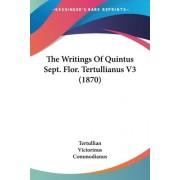 The Writings of Quintus Sept. Flor. Tertullianus V3 (1870) by Tertullian