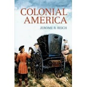 Colonial America by Jerome R. Reich